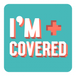 "Green and Pink graphic with ""I'm Covered"" written on it"